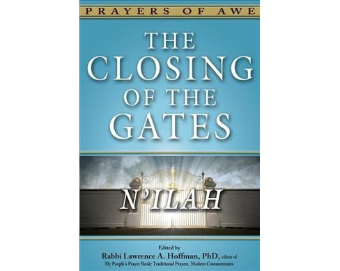 Closing of the Gates : N'ilah -  (Prayers of Awe) (Hardcover) - image 1 of 1