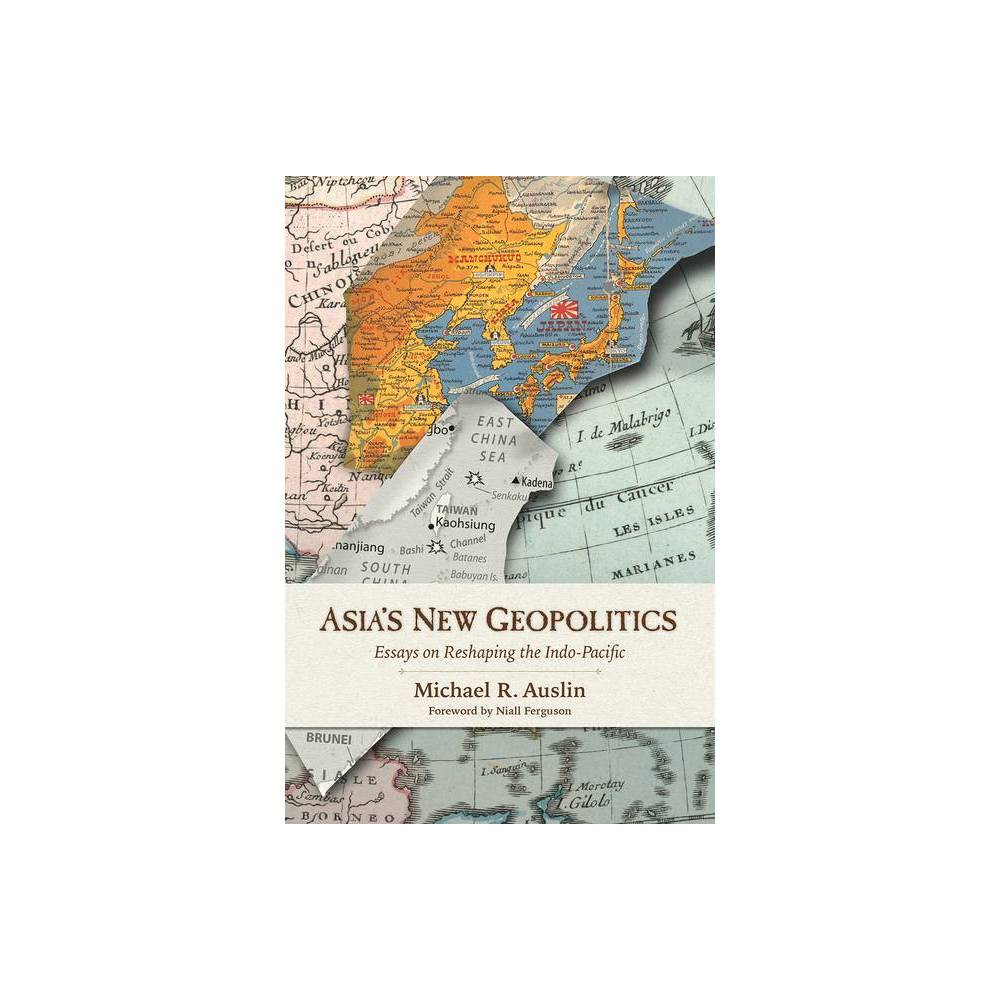Asia S New Geopolitics By Michael R Auslin Hardcover