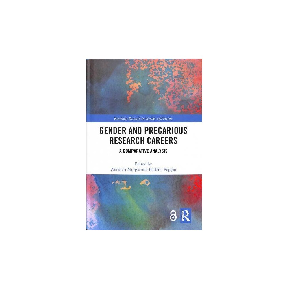 Gender and Precarious Research Careers : A Comparative Analysis - (Hardcover)