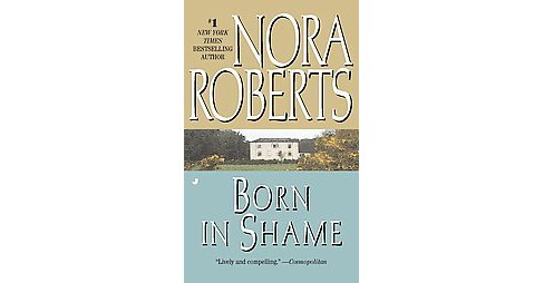 Born in Shame ( Concannon Sisters) (Reissue) (Paperback) by Nora Roberts - image 1 of 1