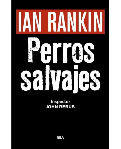 Perros salvajes / Even Dogs in the Wild (Hardcover) (Ian Rankin) - image 1 of 1