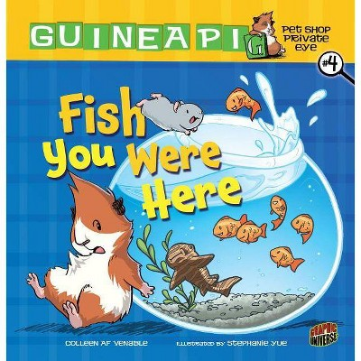 Fish You Were Here - (Guinea Pig, Pet Shop Private Eye) by  Colleen Af Venable (Paperback)