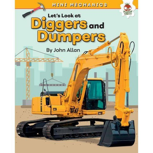 Let's Look at Diggers and Dumpers - (Mini Mechanics) by  John Allan (Hardcover) - image 1 of 1