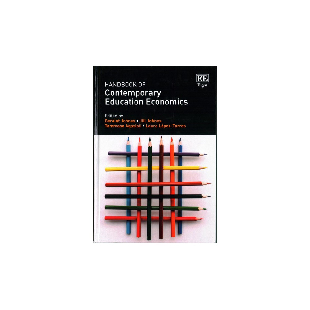 Handbook of Contemporary Education Economics - (Hardcover)