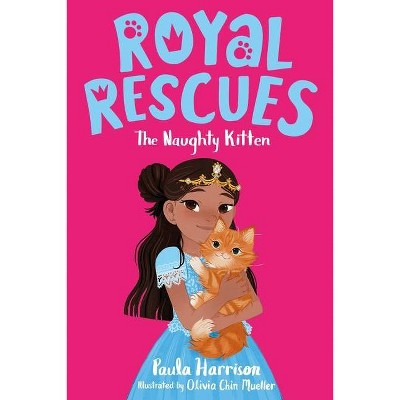 Royal Rescues #1: The Naughty Kitten - by Paula Harrison (Paperback)