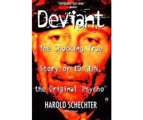 "Deviant : The Shocking True Story of the Original ""Psycho"" (Reprint) (Paperback) (Harold Schechter) - image 1 of 1"