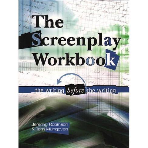 Screenplay Workbook - by  Jeremy Robinson & Tom Mungovan (Paperback) - image 1 of 1