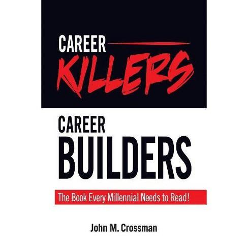Career Killers/Career Builders - by  John M Crossman (Paperback) - image 1 of 1