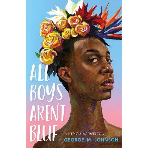 All Boys Aren't Blue - by  George M Johnson (Hardcover) - image 1 of 1