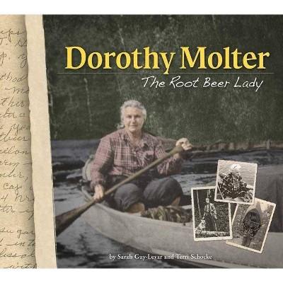 Dorothy Molter - by  Sarah Guy-Levar & Terri Schocke (Paperback)