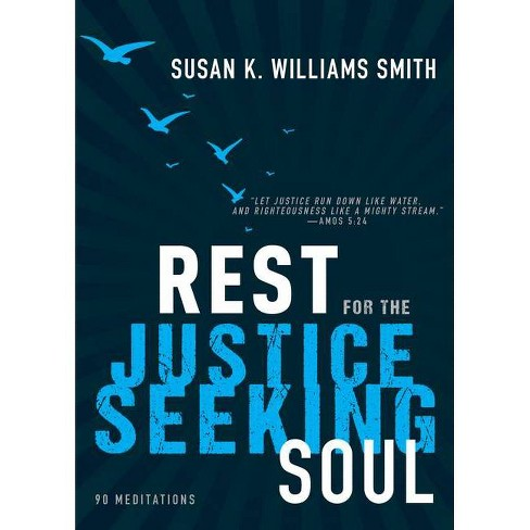 Rest for the Justice-Seeking Soul - by  Susan K Williams Smith (Hardcover) - image 1 of 1