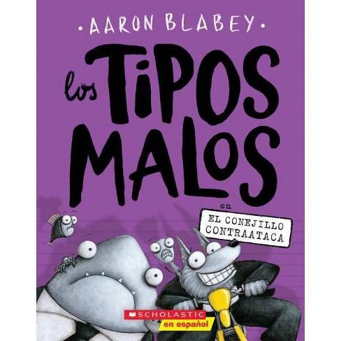 Los Tipos Malos en el Conejillo Contraataca - by  Aaron Blabey (Paperback) - image 1 of 1