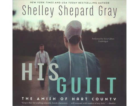 His Guilt : Library Edition (Unabridged) (CD/Spoken Word) (Shelley Shepard Gray) - image 1 of 1