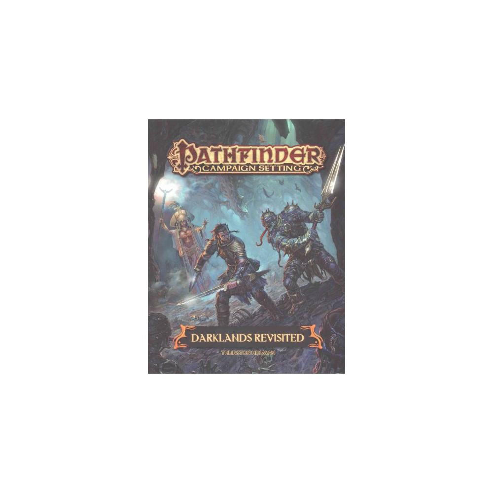 Darklands Revisited ( Pathfinder Campaign Setting) (Paperback)