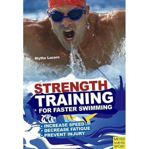 Strength Training for Faster Swimming - by  Blythe Lucero (Paperback) - image 1 of 1