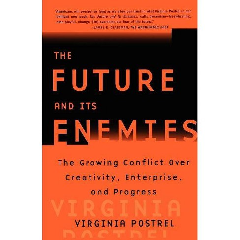 The Future and Its Enemies - by  Virginia Postrel (Paperback) - image 1 of 1