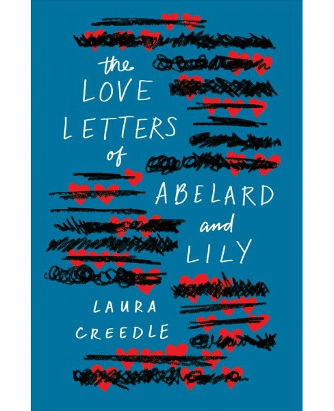 Love Letters of Abelard and Lily -  by Laura Creedle (Hardcover) - image 1 of 1