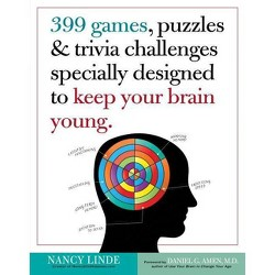 399 Games, Puzzles & Trivia Challenges Specially Designed to Keep Your Brain Young - by Nancy Linde