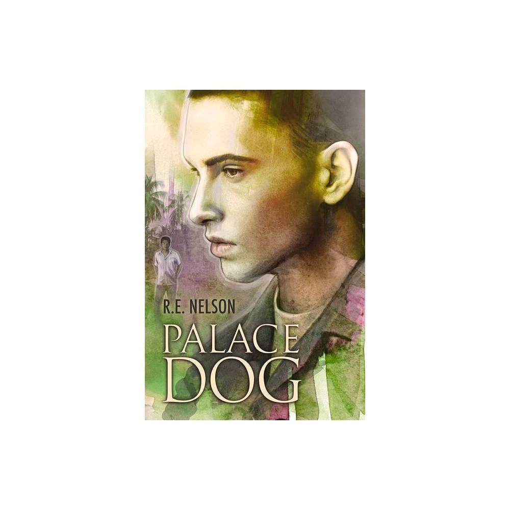 Palace Dog By R E Nelson Paperback