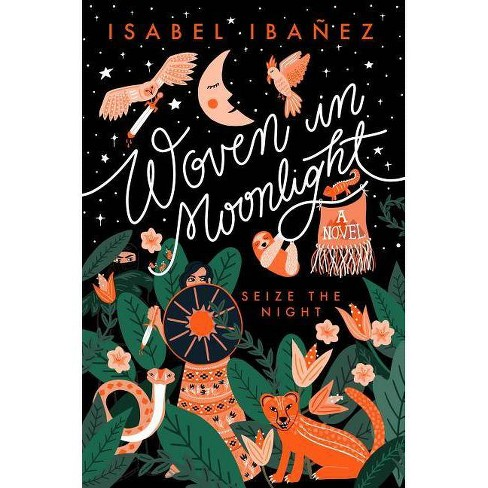 Woven in Moonlight - by  Isabel Ibanez (Hardcover) - image 1 of 1
