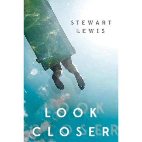 Look Closer - by  Stewart Lewis (Paperback) - image 1 of 1