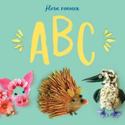 Flora Forager ABC - by Bridget Beth Collins (Hardcover)