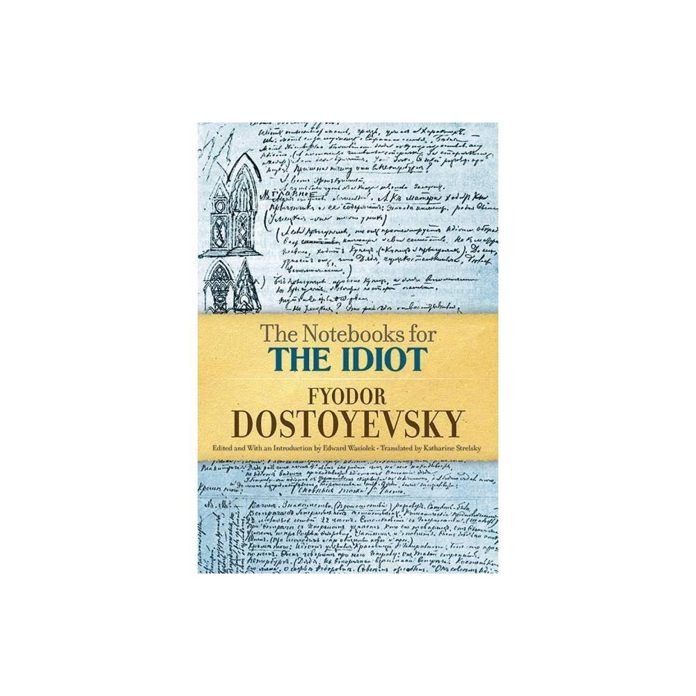The Notebooks For The Idiot By Fyodor Dostoyevsky Paperback