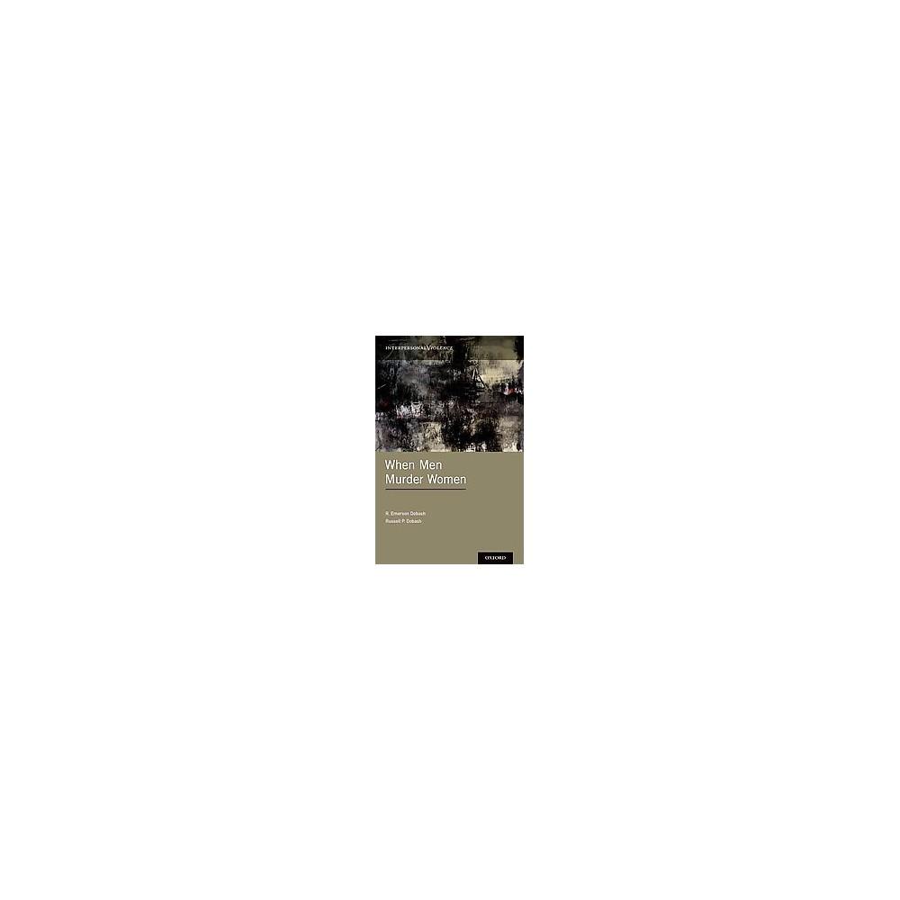 When Men Murder Women ( Interpersonal Violence) (Hardcover)