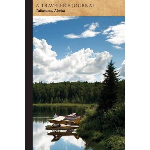 Talkeetna, Alaska: A Traveler's Journal - (Travel Journal) by  Applewood Books (Paperback) - image 1 of 1