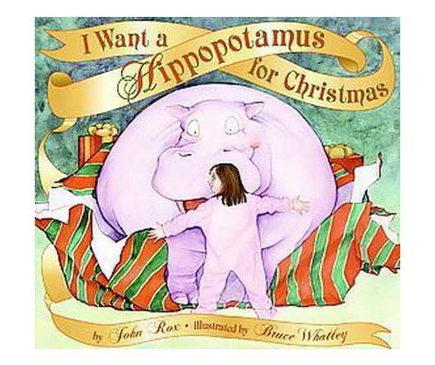I Want a Hippopotamus for Christmas (School And Library) (John Rox) - image 1 of 1