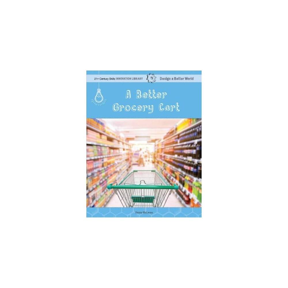 Better Grocery Cart - by Jimmy McLaren (Paperback)