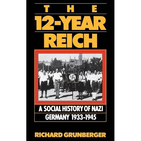 The 12-Year Reich - by  Richard Grunberger (Paperback) - image 1 of 1