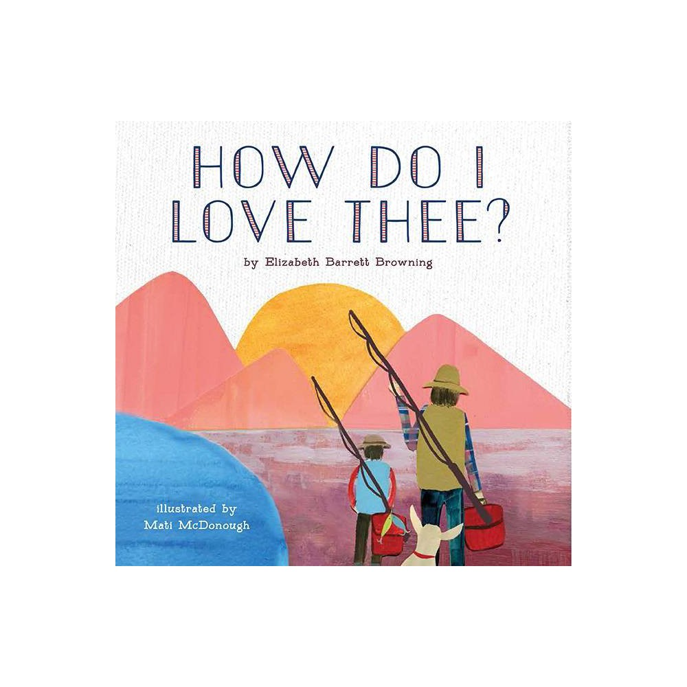 How Do I Love Thee By Elizabeth Barrett Browning Hardcover