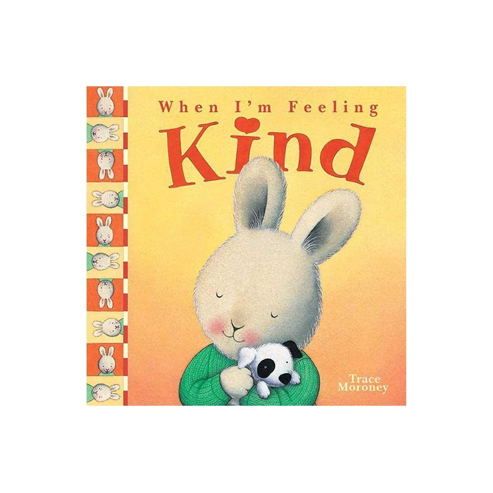 When I M Feeling Kind By Trace Moroney Hardcover