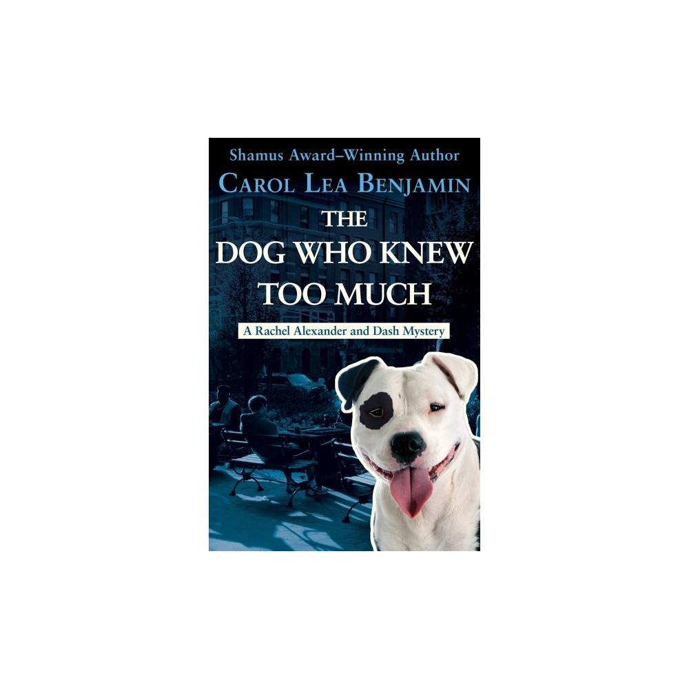 Dog Who Knew Too Much - Reprint by Carol Lea Benjamin (Paperback)