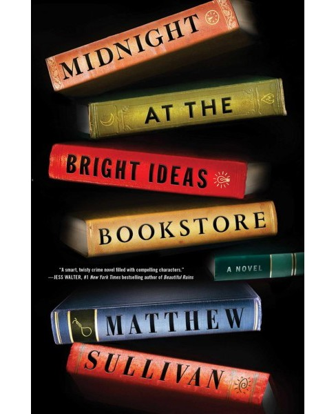 Midnight at the Bright Ideas Bookstore -  by Matthew Sullivan (Hardcover) - image 1 of 1