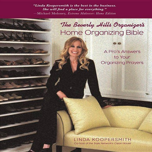 Beverly Hills Organizer's Home Organizing Bible - by  Linda Koopersmith (Paperback) - image 1 of 1