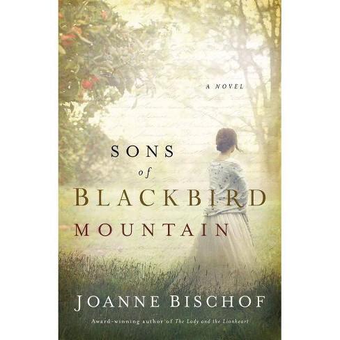 Sons of Blackbird Mountain - (Blackbird Mountain Novel) by  Joanne Bischof (Paperback) - image 1 of 1