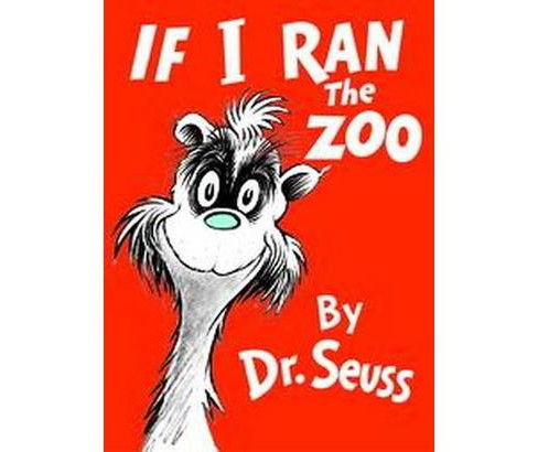 If I Ran the Zoo (Hardcover) by Dr. Seuss - image 1 of 1