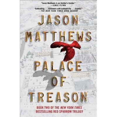 Palace of Treason, 2 - (Red Sparrow Trilogy) by  Jason Matthews (Paperback)