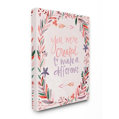 """16""""x20"""" Created to Make Difference Phrase with Floral Border Stretched Canvas Wall Art by Kate Doucette - Stupell Industries"""