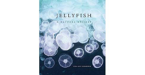 Jellyfish : A Natural History (Hardcover) (Lisa-ann Gershwin) - image 1 of 1