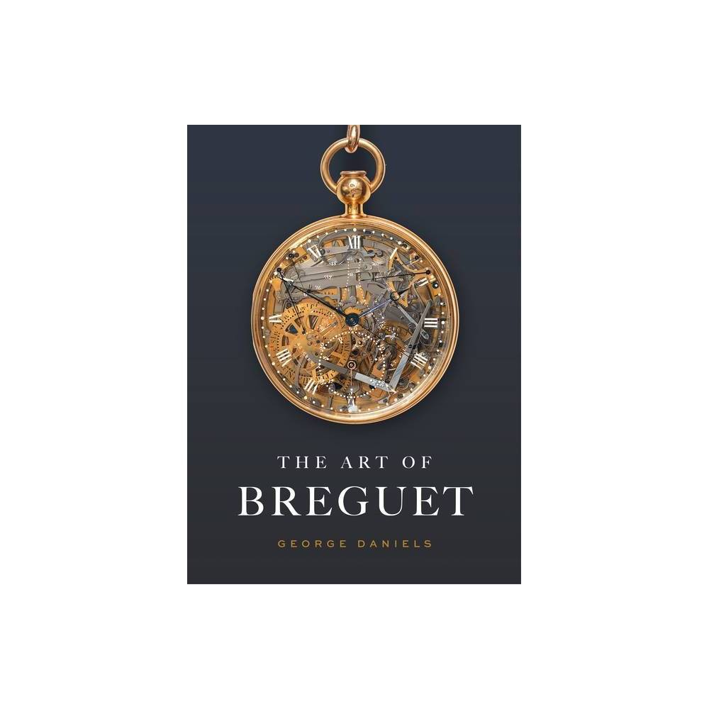 The Art Of Breguet By George Daniels Hardcover