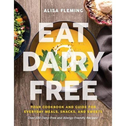 Eat Dairy Free - by  Alisa Marie Fleming (Paperback) - image 1 of 4
