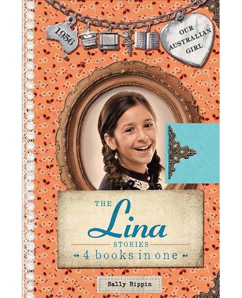 Lina Stories : 4 Books in One -  (Our Australian Girl) by Sally Rippin (Hardcover) - image 1 of 1
