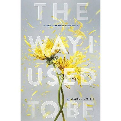 The Way I Used to Be (Hardcover) by Amber Smith