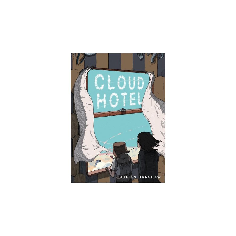 Cloud Hotel - by Julian Hanshaw (Paperback)