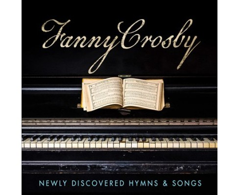 Various - Fanny Crosby:Newly Discovered Hymns (CD) - image 1 of 1
