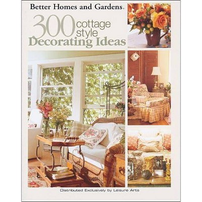 Better Homes and Gardens: 300 Cottage Style Decorating Ideas (Leisure on real life bedroom decorating, bedroom colors home and garden decorating, seventeen bedroom decorating, martha stewart bedroom decorating, better homes and gardens entryway decorating, country home bedroom decorating, better homes gardens room additions,
