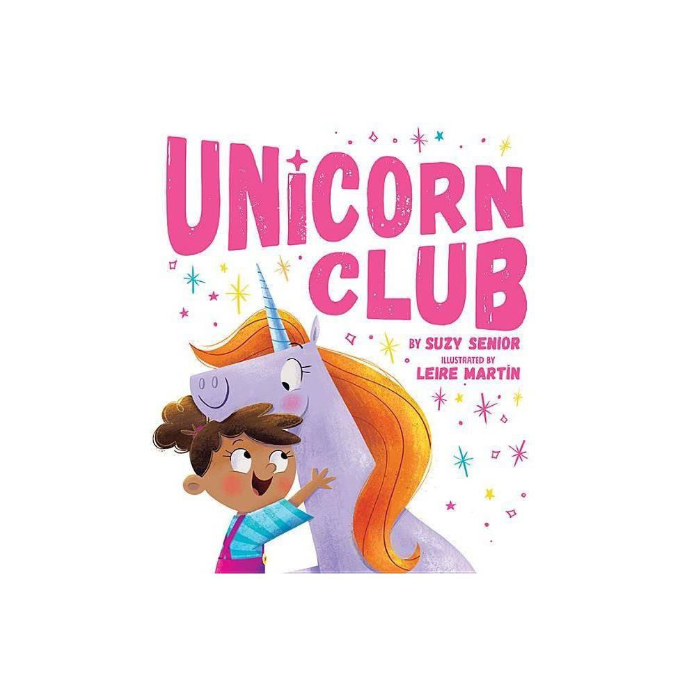 Unicorn Club By Suzy Senior Hardcover